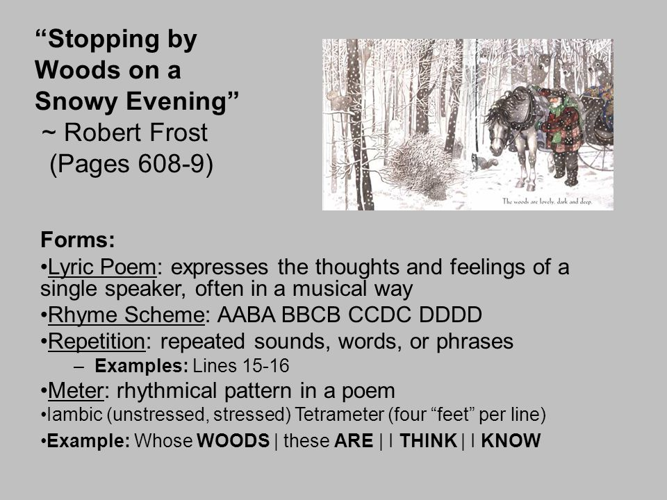 Stopping by Woods on a Snowy Evening ~ Robert Frost (Pages 608-9)