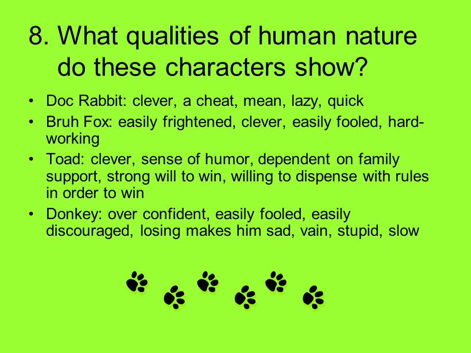 8. What qualities of human nature do these characters show