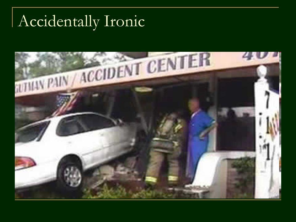 Accidentally Ironic