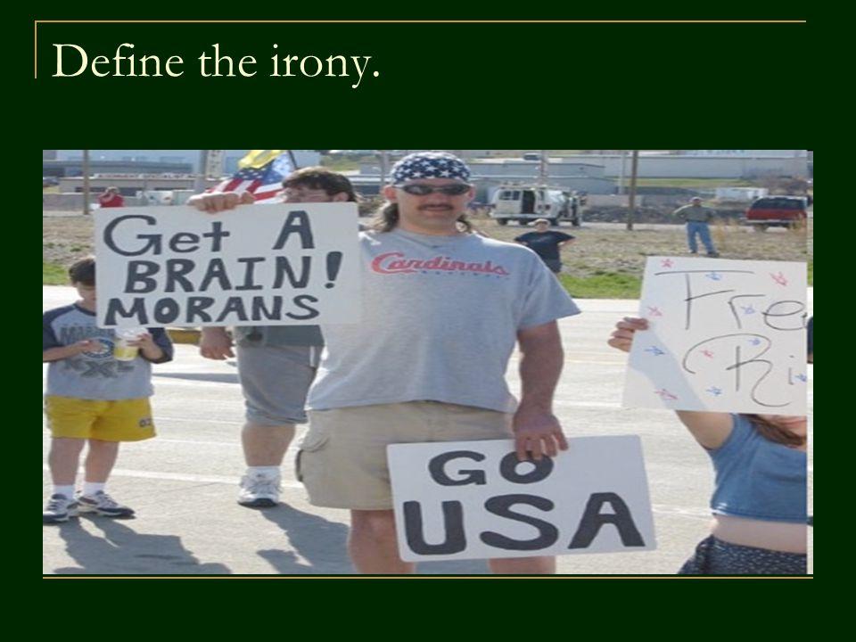Define the irony.
