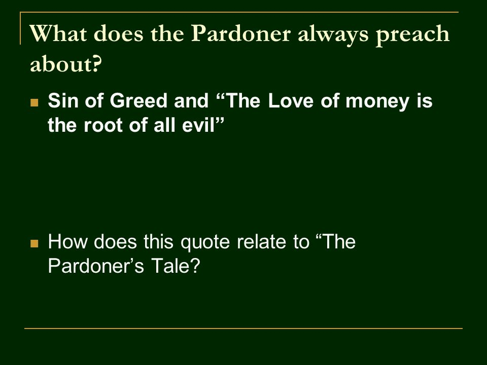 What does the Pardoner always preach about
