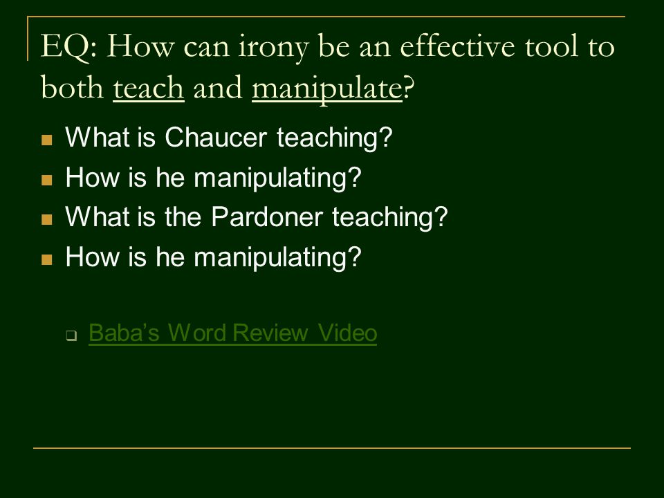 EQ: How can irony be an effective tool to both teach and manipulate