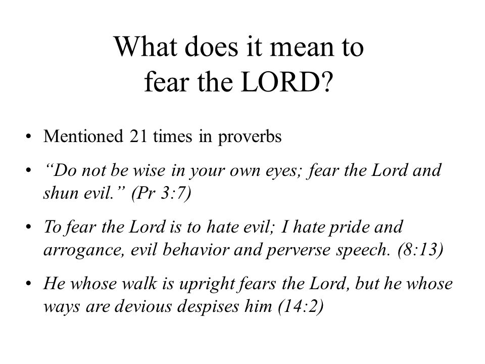 What does it mean to fear the LORD Mentioned 21 times in proverbs