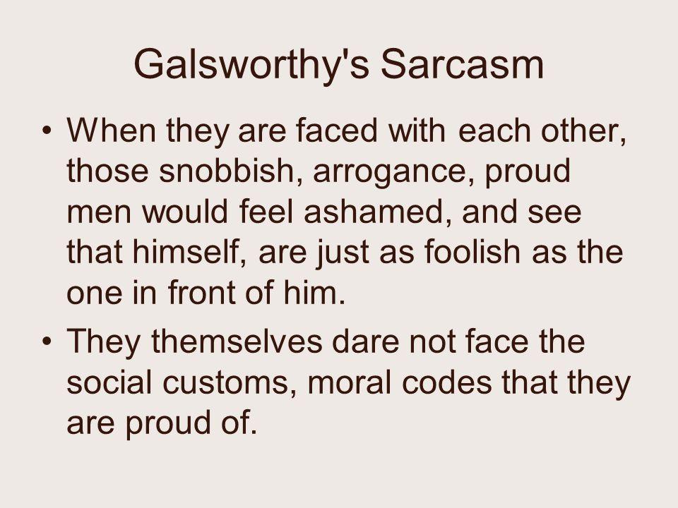 Galsworthy s Sarcasm