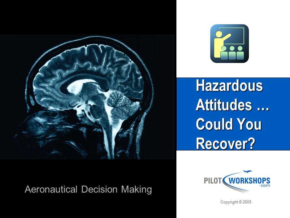 Hazardous Attitudes … Could You Recover