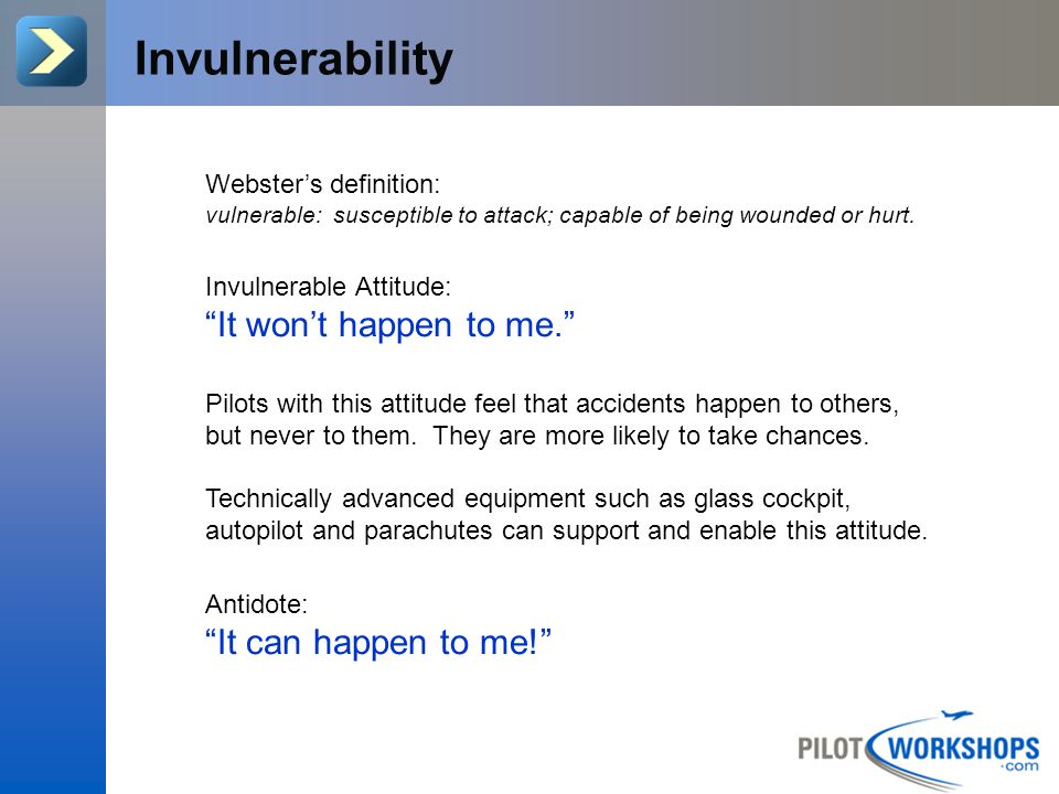 Invulnerability It won't happen to me. It can happen to me!