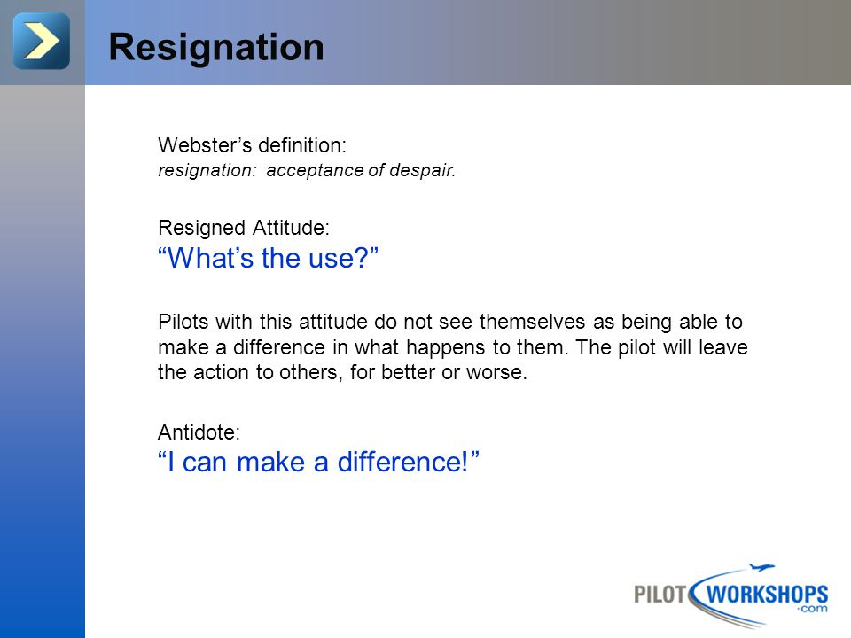 Resignation What's the use I can make a difference!