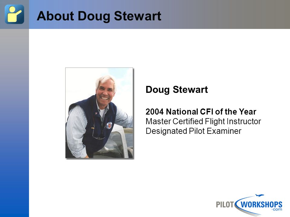 About Doug Stewart Doug Stewart 2004 National CFI of the Year