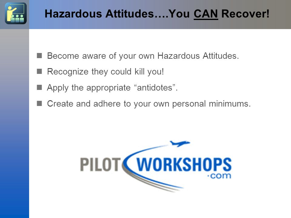 Hazardous Attitudes….You CAN Recover!