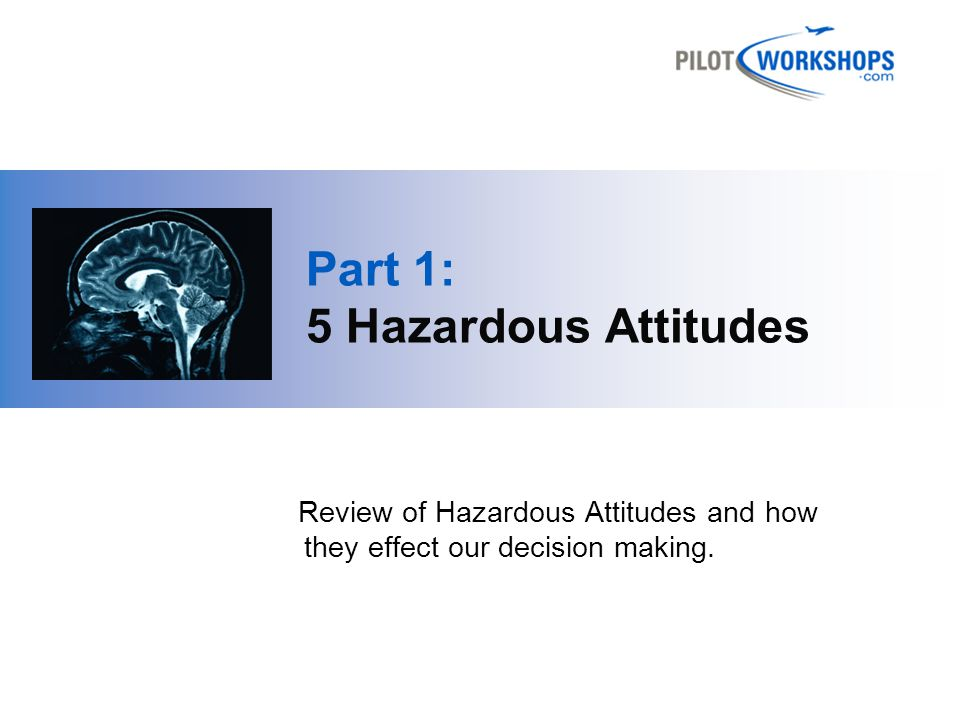 Part 1: 5 Hazardous Attitudes