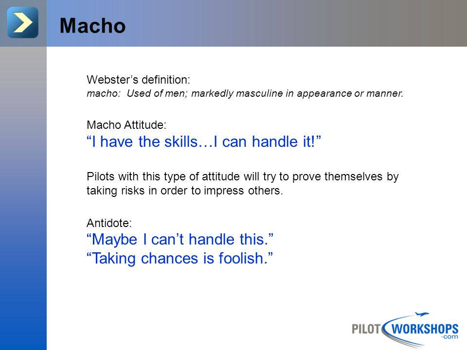 Macho I have the skills…I can handle it!