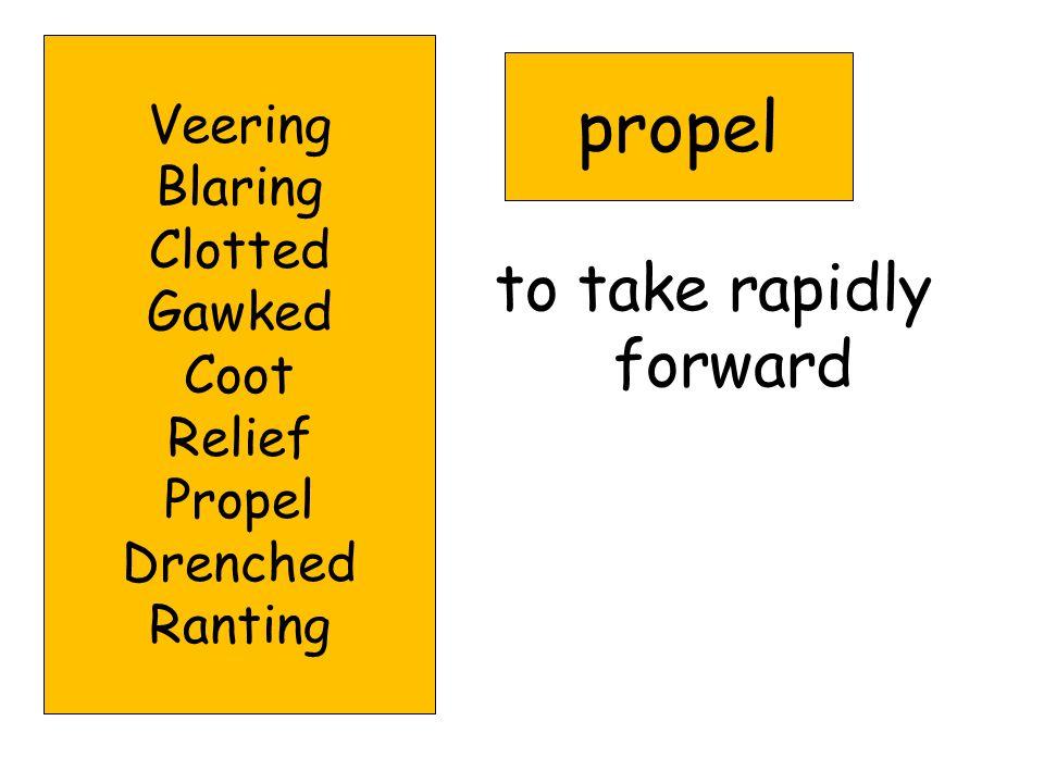 to take rapidly forward