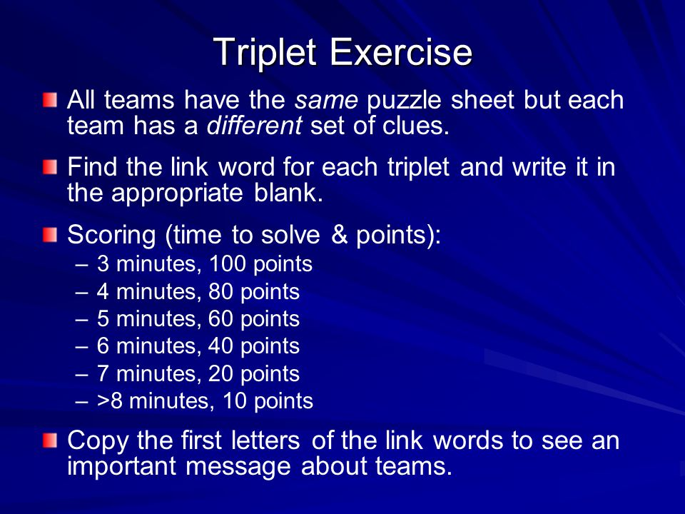Triplet Exercise All teams have the same puzzle sheet but each team has a different set of clues.