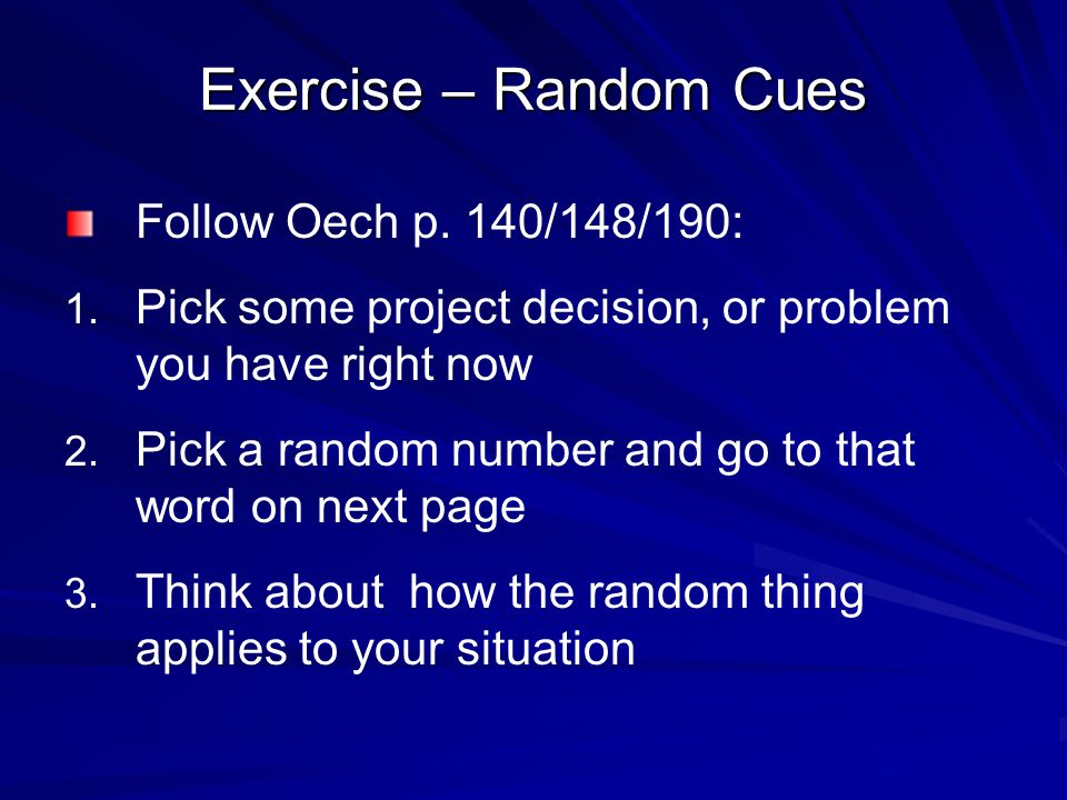 Exercise – Random Cues Follow Oech p. 140/148/190: