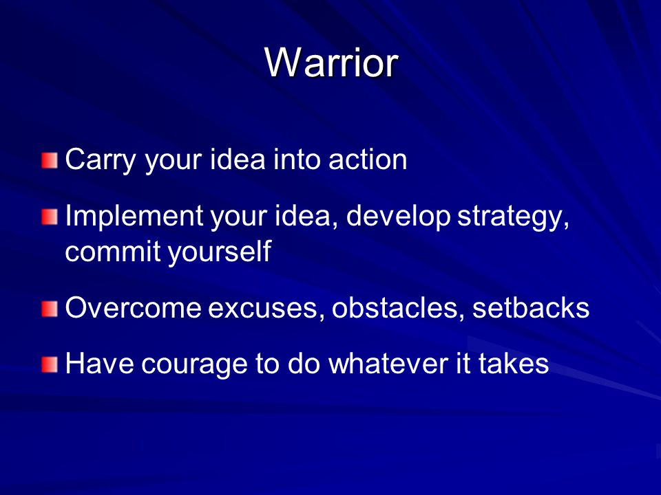 Warrior Carry your idea into action