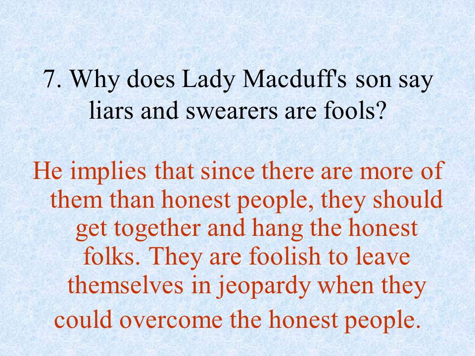7. Why does Lady Macduff s son say liars and swearers are fools