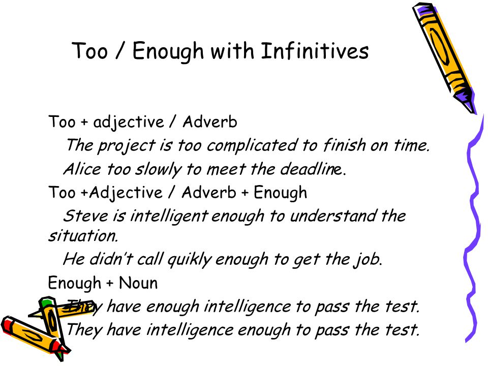Too / Enough with Infinitives