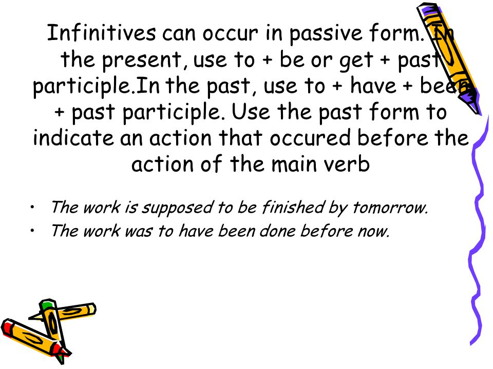 Infinitives can occur in passive form