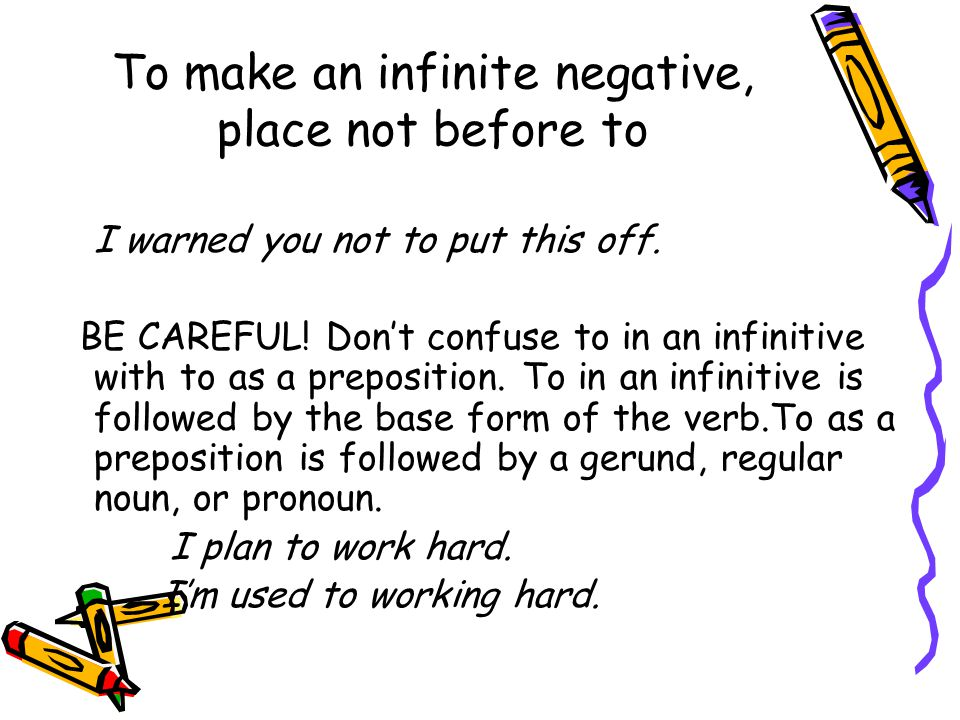 To make an infinite negative, place not before to