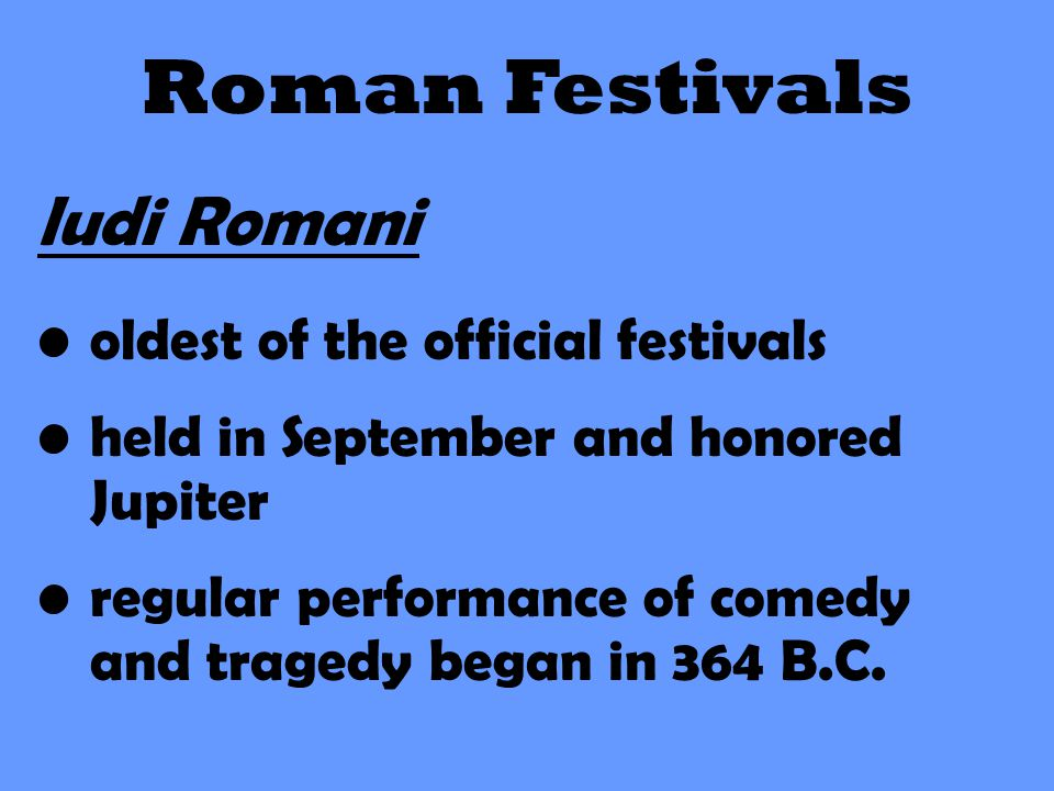 Roman Festivals ludi Romani oldest of the official festivals