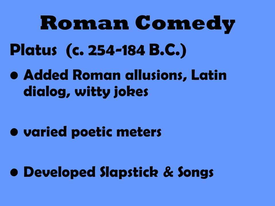 Roman Comedy Platus (c. 254-184 B.C.)