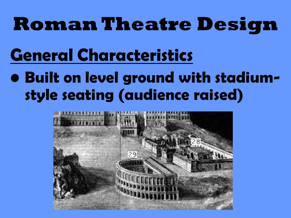 Roman Theatre Design General Characteristics
