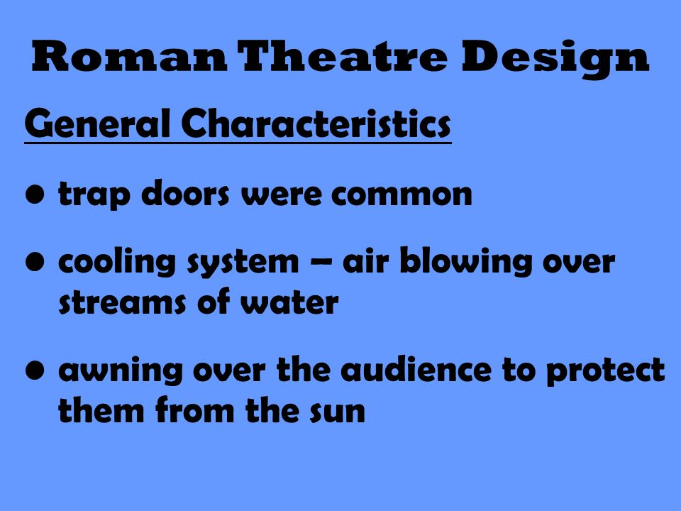 Roman Theatre Design General Characteristics trap doors were common