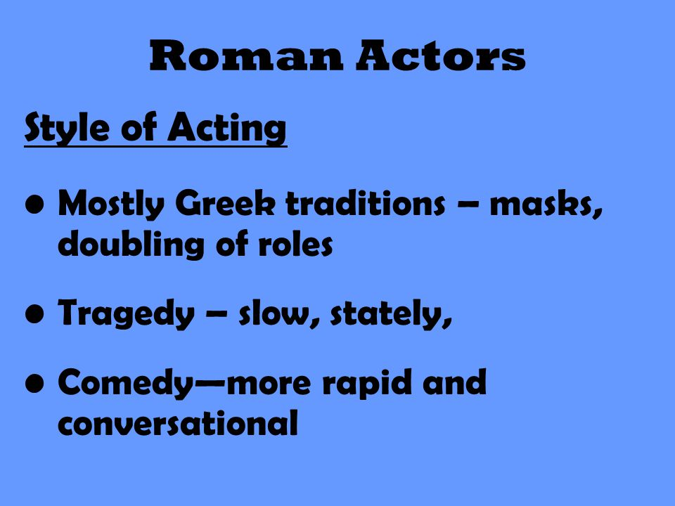 Roman Actors Style of Acting
