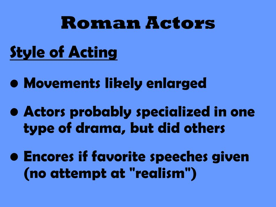 Roman Actors Style of Acting Movements likely enlarged
