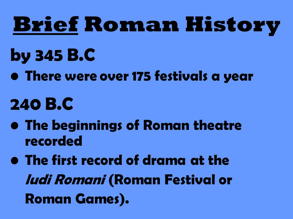 Brief Roman History by 345 B.C 240 B.C
