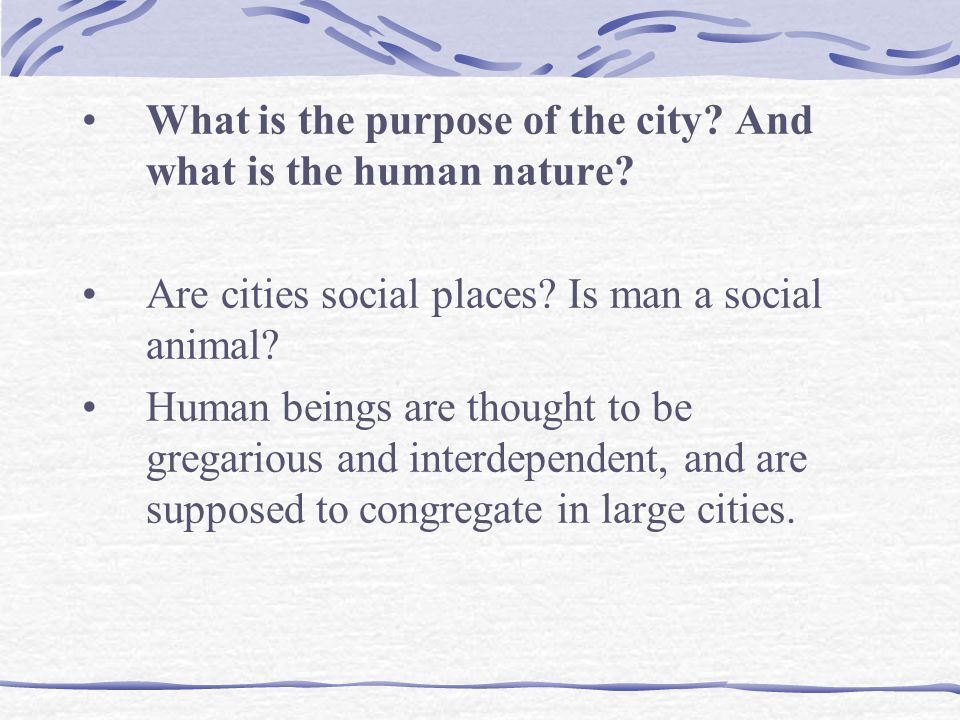 What is the purpose of the city And what is the human nature