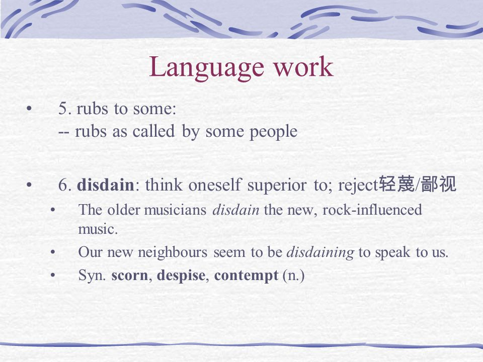 Language work 5. rubs to some: -- rubs as called by some people