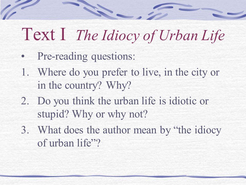 Text I The Idiocy of Urban Life