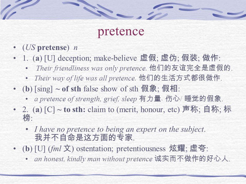 pretence (US pretense) n