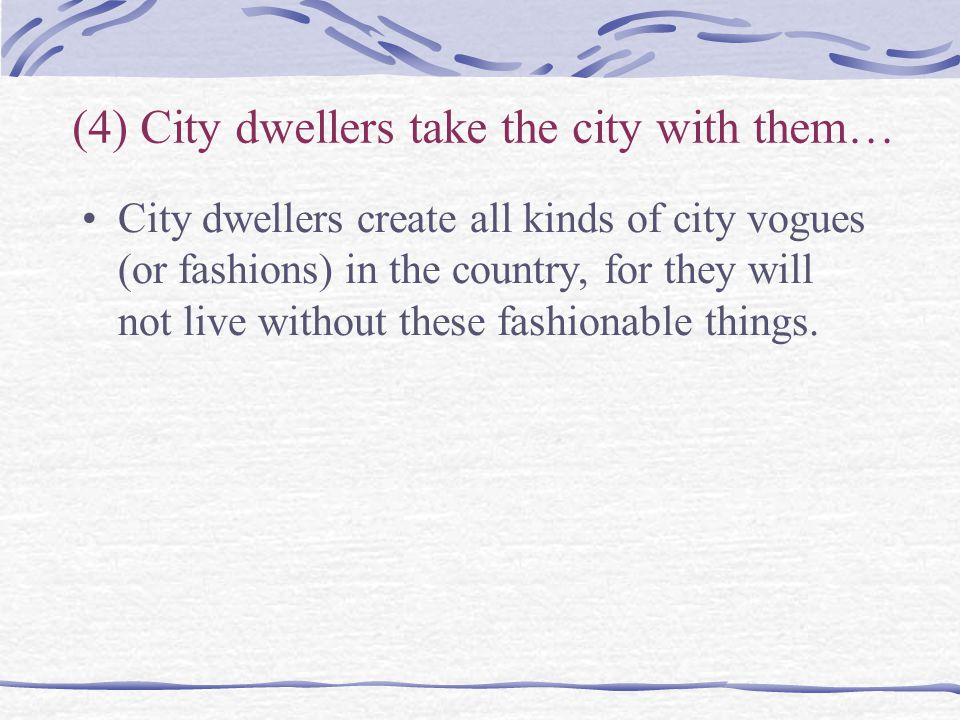 (4) City dwellers take the city with them…