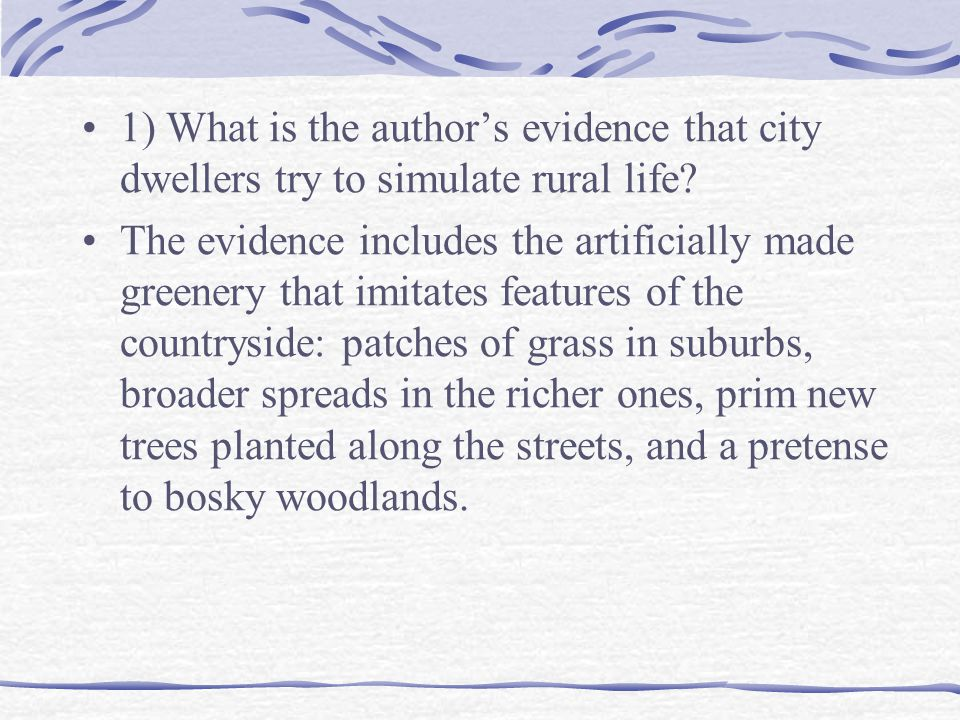 1) What is the author's evidence that city dwellers try to simulate rural life