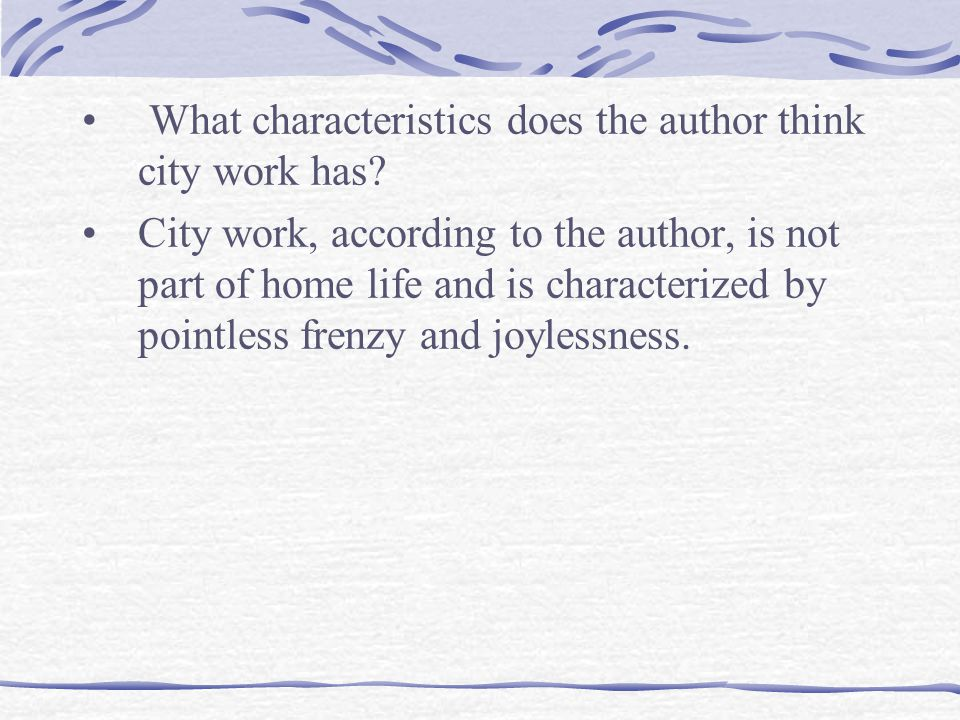 What characteristics does the author think city work has