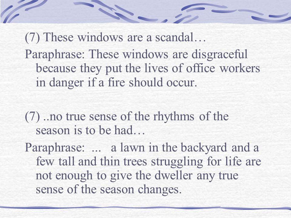 (7) These windows are a scandal…