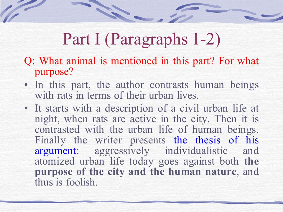 Part I (Paragraphs 1-2) Q: What animal is mentioned in this part For what purpose