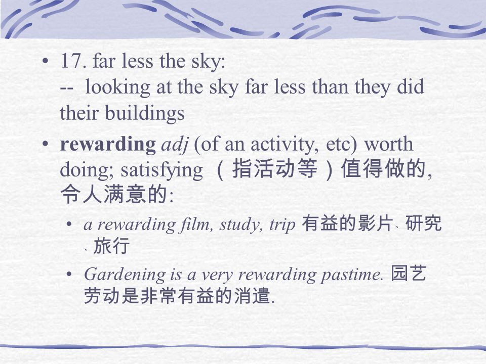 17. far less the sky: -- looking at the sky far less than they did their buildings