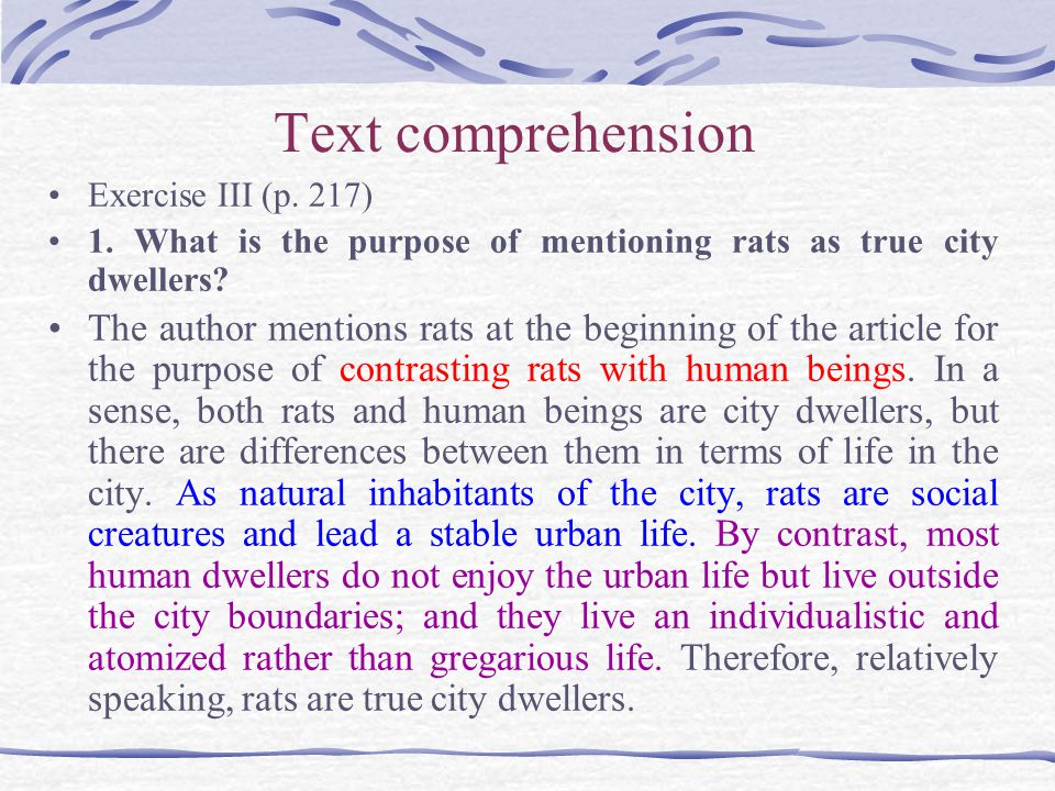 Text comprehension Exercise III (p. 217) 1. What is the purpose of mentioning rats as true city dwellers