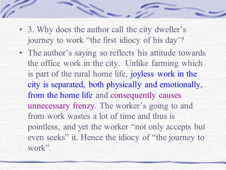 3. Why does the author call the city dweller's journey to work the first idiocy of his day'