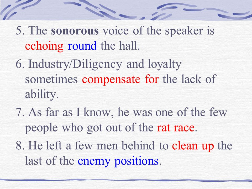 5. The sonorous voice of the speaker is echoing round the hall.