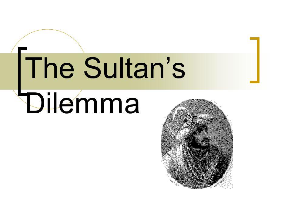 The Sultan's Dilemma