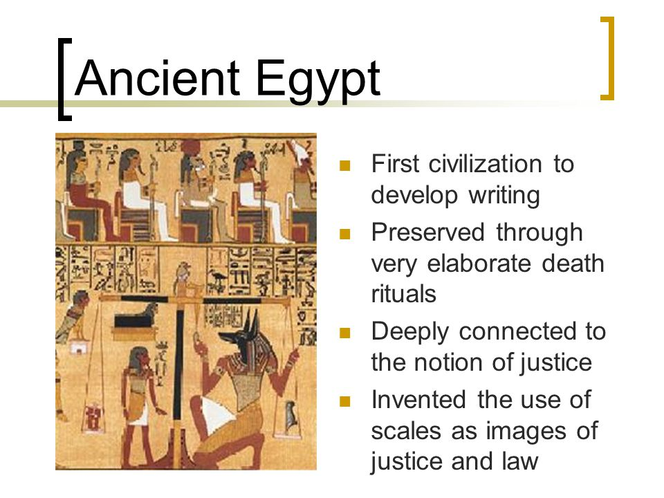 Ancient Egypt First civilization to develop writing