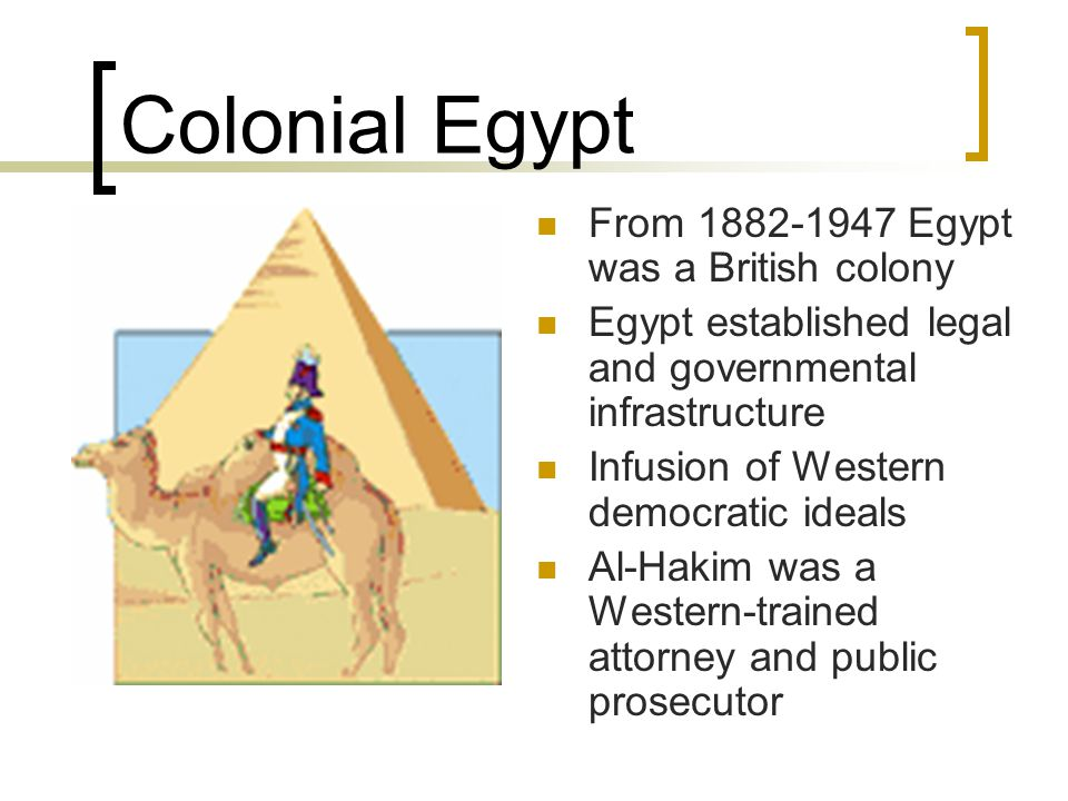 Colonial Egypt From 1882-1947 Egypt was a British colony