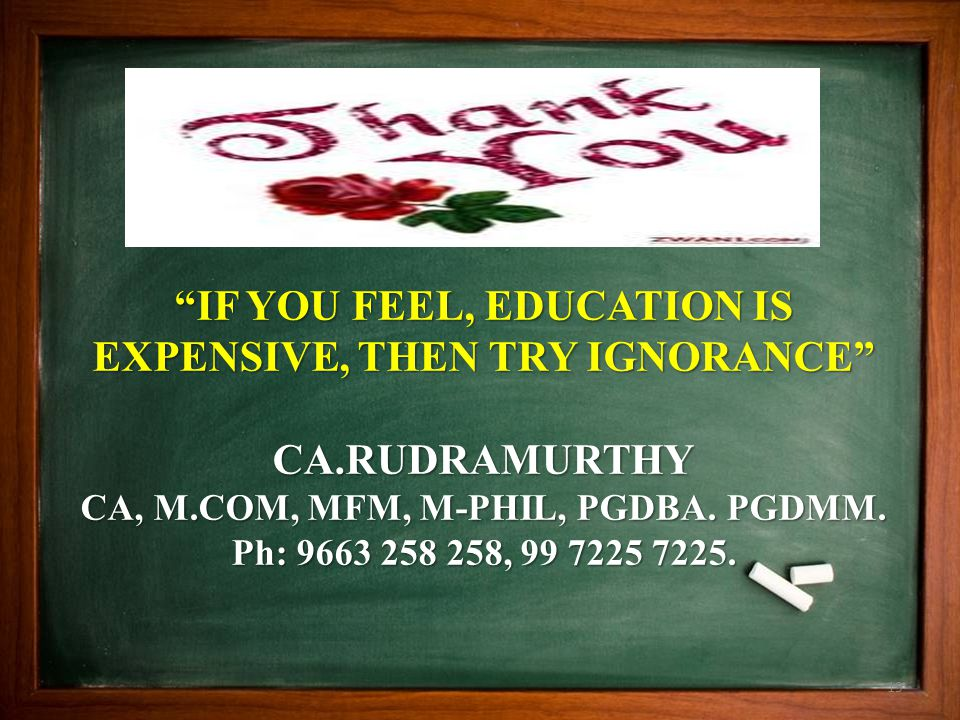 IF YOU FEEL, EDUCATION IS EXPENSIVE, THEN TRY IGNORANCE