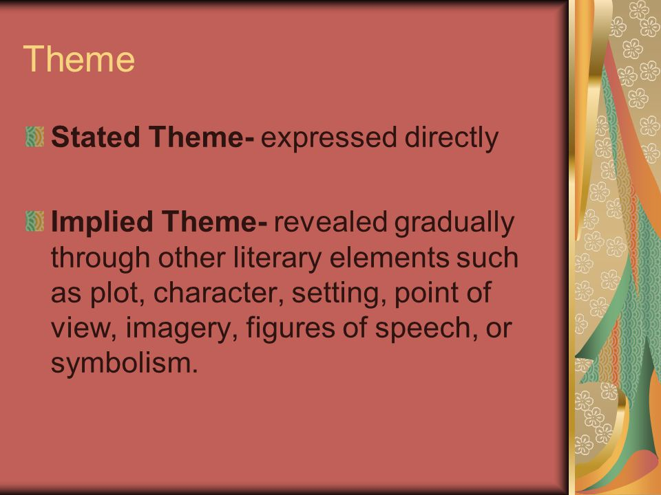 Theme Stated Theme- expressed directly