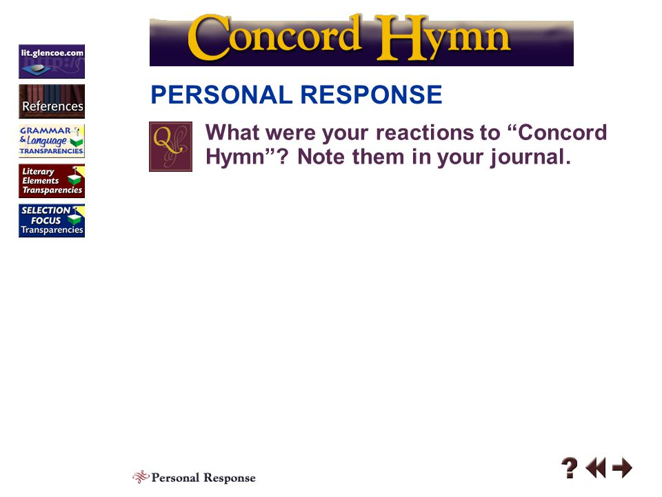 PERSONAL RESPONSE What were your reactions to Concord Hymn .