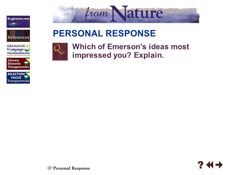 PERSONAL RESPONSE Which of Emerson's ideas most impressed you Explain. Personal Response 6-2